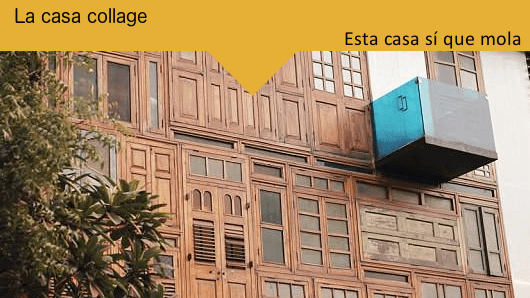 Esta casa sí que mola: La casa collage